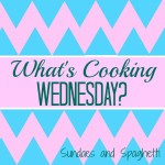 What's Cooking Wednesday #6