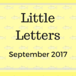 Little Letters {September 2017}