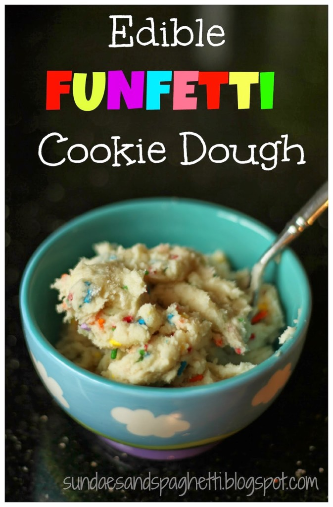 Edible Funfetti Cookie Dough. This is dough is egg less and meant to be eaten without being baked. Could even be used as a spread for fruit, graham crackers, or other sweet things.