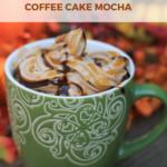 Salted Caramel Coffee Cake Mocha