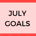 June Recap and July Goals [2017]