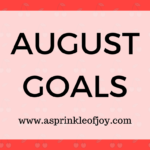 July Recap and August Goals {2017}