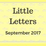 Little Letters {September 2017}