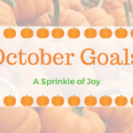 September Recap and October Goals