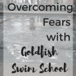 When Swimming becomes Scary {How Goldfish Helps Overcome the Fear}