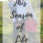 This Season of Life