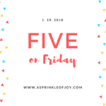 Five on Friday {1.19.18}